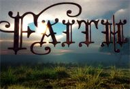 full-of-faith    APRIL  3------FAITH IN THE GOSPEL OF TRUTH
