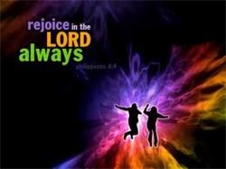 REJOICE-------REJOICE IN THE LORD