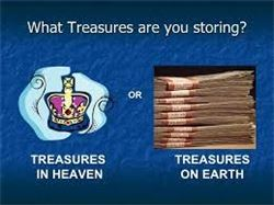THE TREASURES YOU STORE UP------TREASURES OF HEAVEN GODS  THRONE OF GRACE