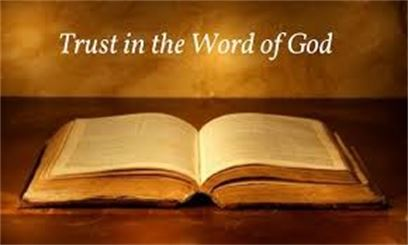 trust in the word of God ---trusting in God God word is mighty